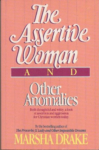 9781556610196: The Assertive Woman and Other Anomalies