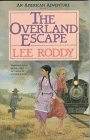 The Overland Escape (An American Adventures Series,: Roddy, Lee