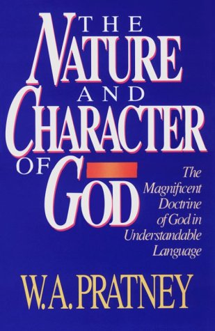 The Nature and Character of God: Pratney, Winkie