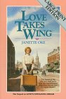 9781556610455: Love Takes Wing (Love Comes Softly #7)