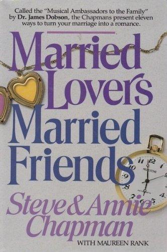 Married Lovers Married Friends: Chapman, Steve & Annie