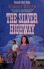 The Silver Highway (Treasure Quest Series #3): Marian Wells