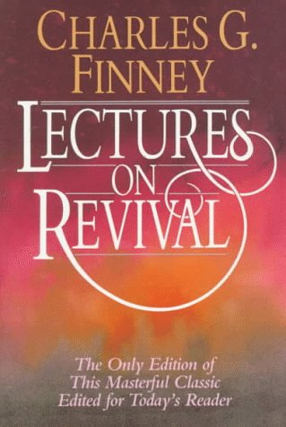 Lectures on Revival (1556610629) by Charles G. Finney