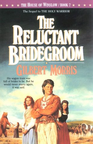 9781556610691: The Reluctant Bridegroom (The House of Winslow #7)
