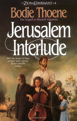 Jerusalem Interlude (Zion Covenant, Book 4): Bodie & Brock