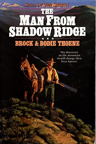 The Man from Shadow Ridge (Saga of: Thoene, Brock, Thoene,