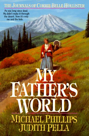 9781556611049: My Father's World (The Journals of Corrie Belle Hollister #1)
