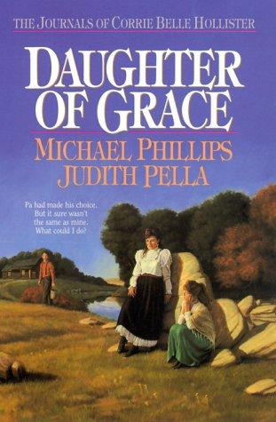 Daughter of Grace (The Journals of Corrie: Michael Phillips, Judith