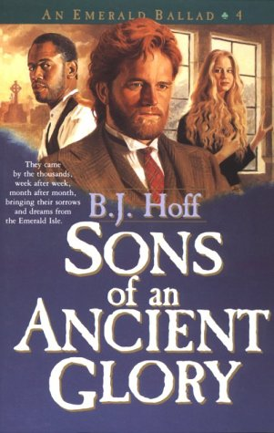 Sons of an Ancient Glory (Emerald Ballad): B. J. Hoff