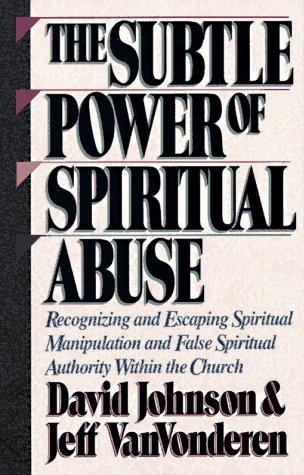 9781556611605: The Subtle Power of Spiritual Abuse