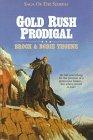 9781556611629: Gold Rush Prodigal (Saga of the Sierras)