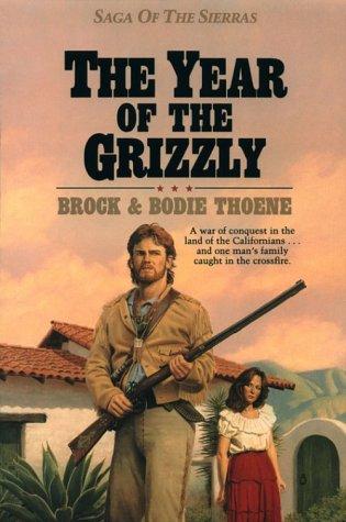 The Year of the Grizzly (Saga of: Thoene, Brock; Thoene,