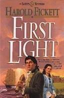 First Light (Of Saints & Sinners, Book 1): Harold Fickett