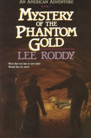 Mystery of the Phantom Gold (American Adventures,: Roddy, Lee