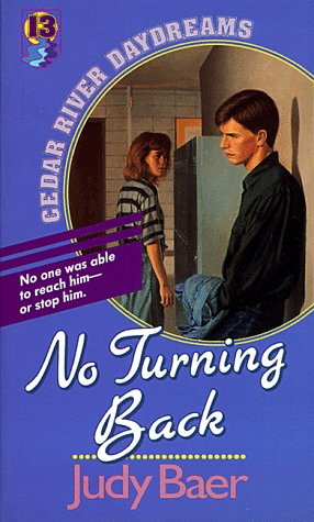 9781556612169: No Turning Back (Cedar River Daydreams #13)