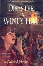 9781556612428: Disaster on Windy Hill (Adventures of the Northwoods, Book 10)