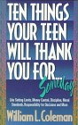 Ten Things Your Teen Will Thank You for ...Someday (9781556612497) by William L. Coleman