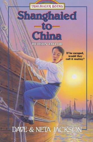 9781556612718: Shanghaied to China: Hudson Taylor (Trailblazer Books #9)