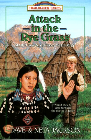 9781556612732: Attack in the Rye Grass: Marcus and Narcissa Whitman (Trailblazer Books #11)