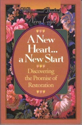 9781556612770: A New Heart... a New Start: Discovering the Promise of Restoration (A Devotional Daybook)