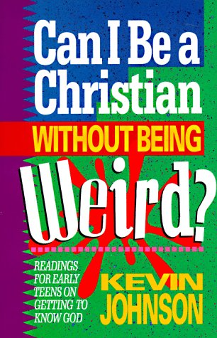 9781556612817: Can I Be a Christian Without Being Weird? (Early Teen Devotional)
