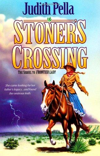 Stoner's Crossing (Lone Star Legacy, No. 2): Pella, Judith