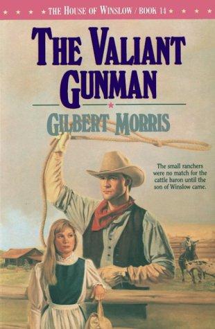 9781556613104: The Valiant Gunman (The House of Winslow #14)