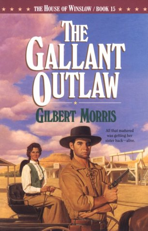 9781556613111: The Gallant Outlaw (The House of Winslow #15)