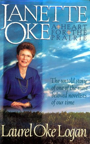 9781556613265: Janette Oke: A Heart for the Prairie : The Untold Story of One of the Most Beloved Novelists of Our Time