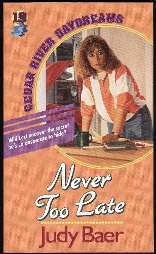 9781556613296: Never Too Late (Cedar River Daydreams #19)