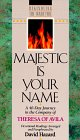 9781556613364: Majestic is Your Name: A 40-Day Journey in the Company of Theresa of Avila