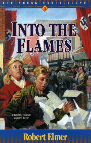 Into the Flames (The Young Underground - Bk. 3) Signed: Elmer, Robert