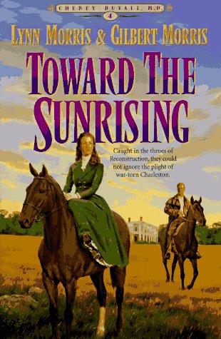 9781556614255: Toward the Sunrising (Cheney Duvall, M.D. Series #4)