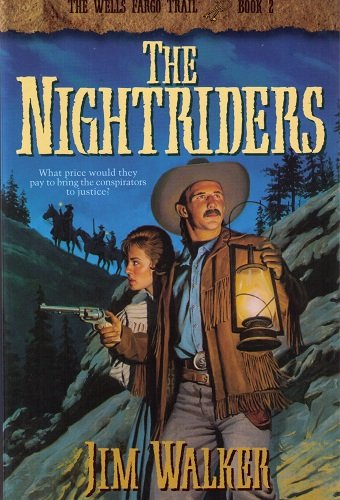 9781556614293: Nightriders: Book 2 (The Wells Fargo Trail)