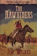 9781556614316: 4: The Rawhiders (Wells Fargo Trail/Jim Walker, Bk 4)