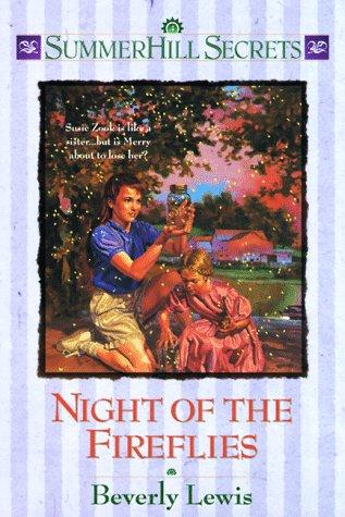 Night of the Fireflies (Summerhill Secrets #4): Beverly Lewis