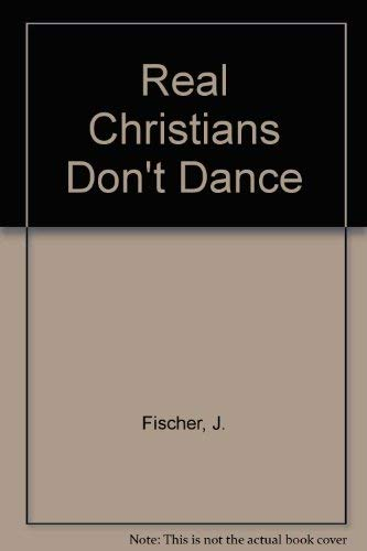 9781556614965: Real Christians Don't Dance!