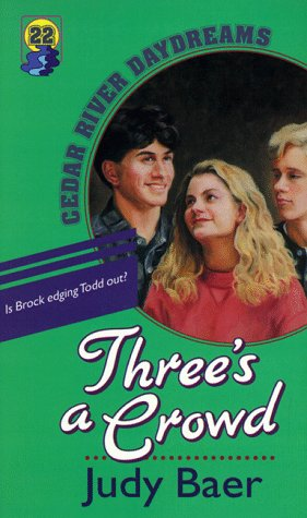9781556615269: Three's a Crowd (Cedar River Daydreams #22)