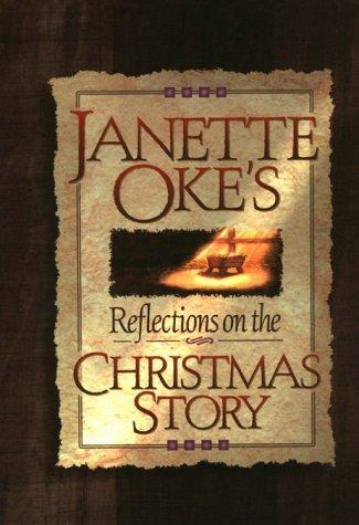 Janette Oke's Reflections on the Christmas Story: Janette Oke