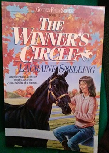 The Winner's Circle (Golden Filly, Book 10) (9781556615337) by Lauraine Snelling