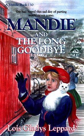 9781556615573: Mandie and the Long Goodbye (Mandie, Book 30)