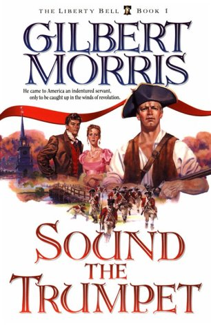 9781556615658: Sound the Trumpet (The Liberty Bell, Book 1)