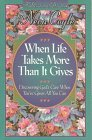 9781556615894: When Life Takes More Than It Gives: Discovering God's Care When You'Ve Given All You Can (Devotional Daybook)