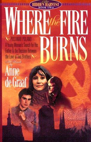 9781556616198: Where the Fire Burns (Hidden Harvest, Book 2)