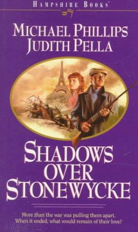 Shadows over Stonewycke (The Stonewycke Legacy, Book: Michael Phillips, Judith