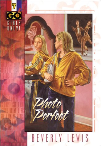 Photo Perfect (Girls Only!, Book 7): Beverly Lewis