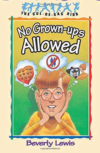 No Grown-Ups Allowed (The Cul-de-Sac Kids #4): Lewis, Beverly