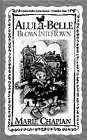 9781556616495: Alula-Belle Blows into Town (Alula-Belle Adventures)