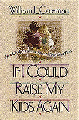 If I Could Raise My Kids Again: William L. Coleman