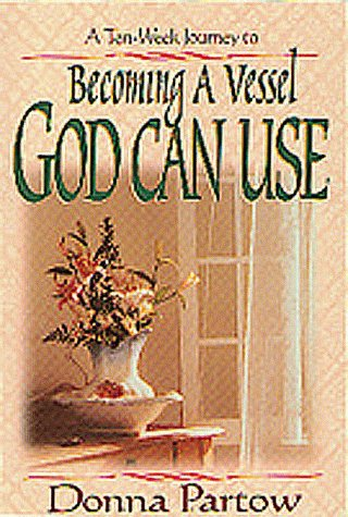 9781556616631: Becoming a Vessel God Can Use